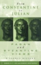 From Constantine to Julian: Pagan and Byzantine Views