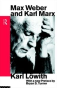 Ebook in inglese Max Weber and Karl Marx Lowith, Karl
