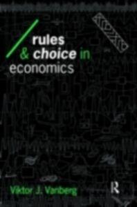 Foto Cover di Rules and Choice in Economics, Ebook inglese di Viktor J Vanberg, edito da Taylor and Francis