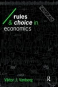 Ebook in inglese Rules and Choice in Economics Vanberg, Viktor J