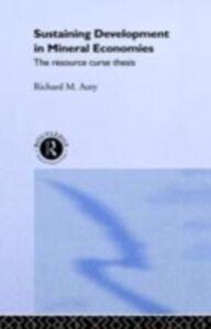 Foto Cover di Sustaining Development in Mineral Economies, Ebook inglese di Richard Auty, edito da Taylor and Francis