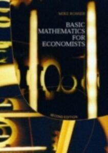 Foto Cover di Basic Mathematics for Economists, Ebook inglese di Mike Rosser, edito da Taylor and Francis