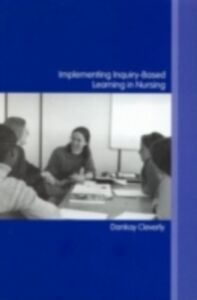 Ebook in inglese Implementing Inquiry-Based Learning in Nursing Cleverly, Dankay