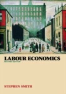 Foto Cover di Labour Economics, Ebook inglese di Stephen W. Smith, edito da Taylor and Francis