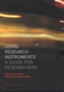 Ebook in inglese Using Research Instruments Birmingham, Peter , Wilkinson, David