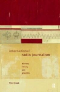 Foto Cover di International Radio Journalism, Ebook inglese di Tim Crook, edito da Taylor and Francis
