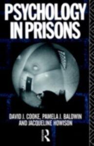 Ebook in inglese Psychology in Prisons Baldwin, Pamela , Cooke, David , Howison, Jacqueline