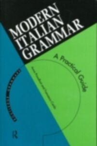 Ebook in inglese Modern Italian Grammar Cardo, Francesco , Proudfoot, Anna