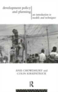 Ebook in inglese Development Policy and Planning Chowdhury, Anis , Kirkpatrick, Colin