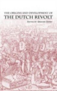Ebook in inglese Origins and Development of the Dutch Revolt