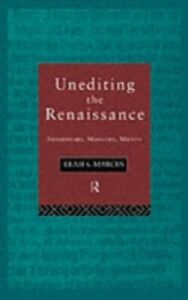 Ebook in inglese Unediting the Renaissance Marcus, Leah