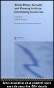 Foto Cover di Trade Policy, Growth and Poverty in Asian Developing Countries, Ebook inglese di Kishor Sharma, edito da