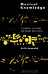 Foto Cover di Musical Knowledge, Ebook inglese di Keith Swanwick,Prof Keith Swanwick, edito da Taylor and Francis
