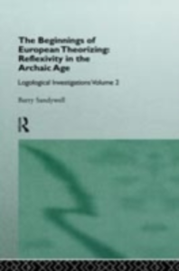 Ebook in inglese Beginnings of European Theorizing: Reflexivity in the Archaic Age Sandywell, Barry