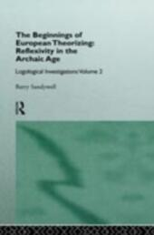Beginnings of European Theorizing: Reflexivity in the Archaic Age