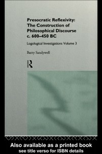 Ebook in inglese Presocratic Reflexivity: The Construction of Philosophical Discourse c. 600-450 B.C. Sandywell, Barry