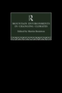 Ebook in inglese Mountain Environments in Changing Climates -, -