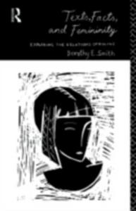 Ebook in inglese Texts, Facts and Femininity Smith, Dorothy E.