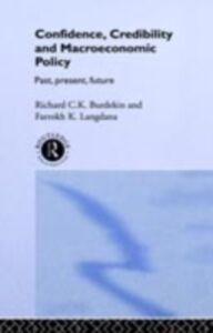 Foto Cover di Confidence, Credibility and Macroeconomic Policy, Ebook inglese di Richard Burdekin,Farrokh Langdana, edito da Taylor and Francis