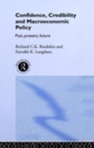 Ebook in inglese Confidence, Credibility and Macroeconomic Policy Burdekin, Richard , Langdana, Farrokh