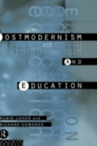 Ebook in inglese Postmodernism and Education Edwards, Richard , Usher, Robin