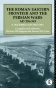 Ebook in inglese Roman Eastern Frontier and the Persian Wars AD 226-363
