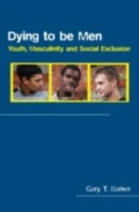 Ebook in inglese Dying to be Men Barker, Gary T.
