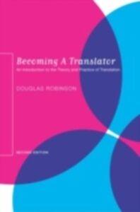 Foto Cover di Becoming A Translator, Ebook inglese di Douglas Robinson, edito da Taylor and Francis