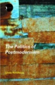 Ebook in inglese Politics of Postmodernism Hutcheon, Linda