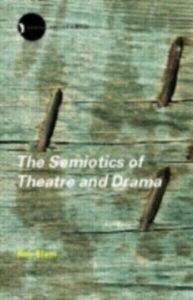 Ebook in inglese Semiotics of Theatre and Drama Elam, Keir