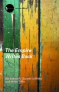 Ebook in inglese Empire Writes Back Ashcroft, Bill , Griffiths, Gareth , Tiffin, Helen