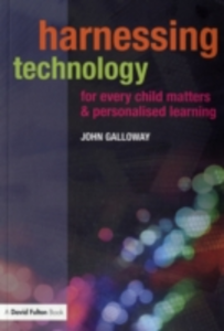 Ebook in inglese Harnessing Technology for Every Child Matters and Personalised Learning Galloway, John