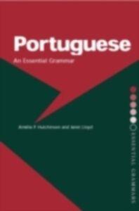 Foto Cover di Portuguese: An Essential Grammar, Ebook inglese di Amelia P. Hutchinson,Janet Lloyd, edito da Taylor and Francis