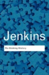 Foto Cover di Rethinking History, Ebook inglese di Keith Jenkins, edito da Taylor and Francis