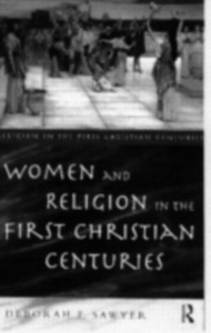Ebook in inglese Women and Religion in the First Christian Centuries Sawyer, Deborah F.