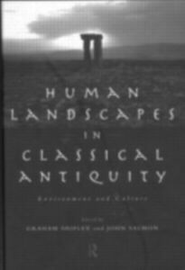 Foto Cover di Human Landscapes in Classical Antiquity, Ebook inglese di  edito da Taylor and Francis