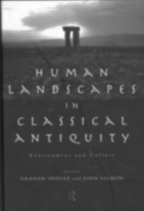 Ebook in inglese Human Landscapes in Classical Antiquity -, -