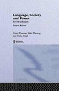 Ebook in inglese Language, Society and Power Jones, Jason , Peccei, Jean Stilwell , Singh, Ishtla , Thomas, Linda