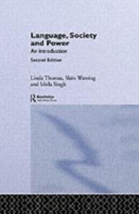 Ebook in inglese Language, Society and Power Jones, Jason , Peccei, Jean Stilwell , Singh, Ishtla , Thomas, Linda
