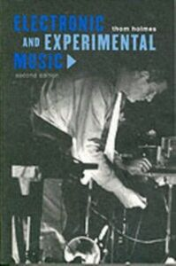 Foto Cover di Electronic and Experimental Music, Ebook inglese di Thomas B. Holmes, edito da Taylor and Francis