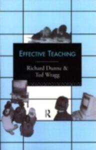 Ebook in inglese Effective Teaching Dunne, Richard , Wragg, E.C. , Wragg, Prof E C