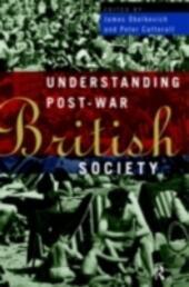 Understanding Post-War British Society