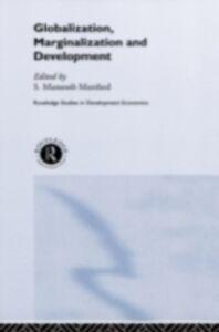 Foto Cover di Globalization, Marginalization and Development, Ebook inglese di  edito da Taylor and Francis
