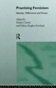 Foto Cover di Practising Feminism, Ebook inglese di  edito da Taylor and Francis