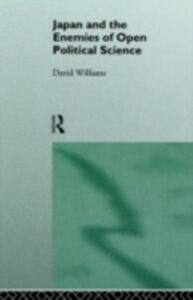 Ebook in inglese Japan and the Enemies of Open Political Science Williams, David