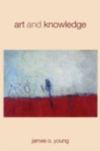 Ebook in inglese Art and Knowledge Young, James O.
