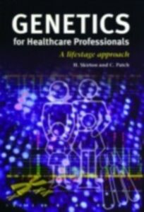 Foto Cover di Genetics for Healthcare Professionals, Ebook inglese di Christine Patch,Heather Skirton, edito da Taylor and Francis