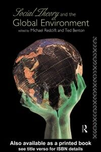 Ebook in inglese Social Theory and the Global Environment Benton, Ted , Redclift, Michael
