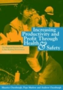 Ebook in inglese Increasing Productivity and Profit through Health and Safety Marlow, Penelope S.P. , Oxenburgh, Andrew , Oxenburgh, Maurice