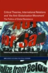 Critical Theories, IR and 'the Anti-Globalisation Movement'